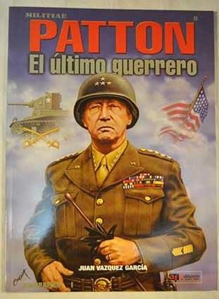 Libro Patton  El Ultimo Guerrero