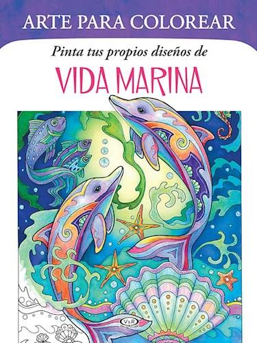 Libro Pinta Tus Propios Diseños De Vida Marina