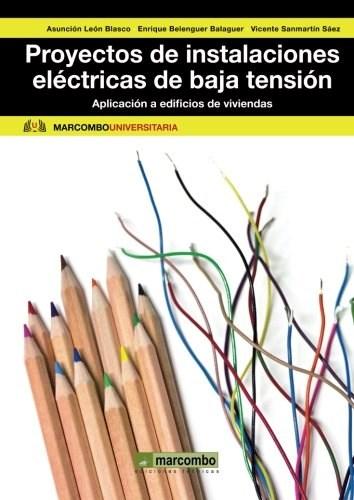 Libro Proyectos De Instalaciones Electricas De Baja Tension