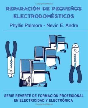 Libro Reparacion De Pequeños Electrodomesticos