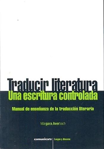 Libro Traducir Literatura : Una Escritura Controlada