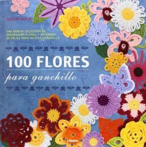 Libro 100 Flores Para Ganchillo