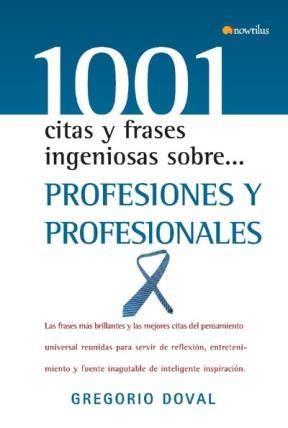 Libro 1001 Citas Y Frases Ingeniosas Sobre Profesiones Y Profesionales