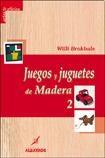 Libro 2. Juegos Y Juguetes De Madera