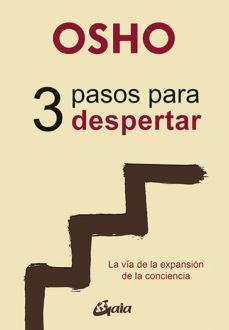 Libro 3 Pasos Para Despertar .La Via De La Expansion De La Conciencia
