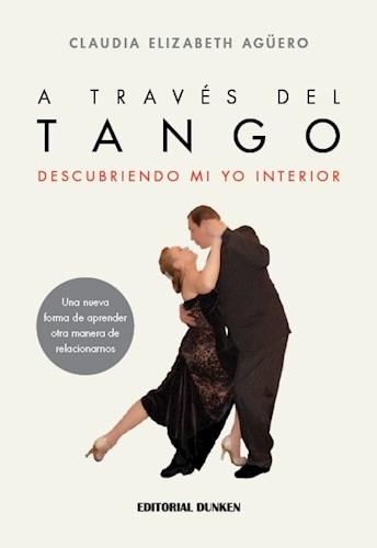 Libro A Traves Del Tango .Descubriendo Mi Yo Interior.