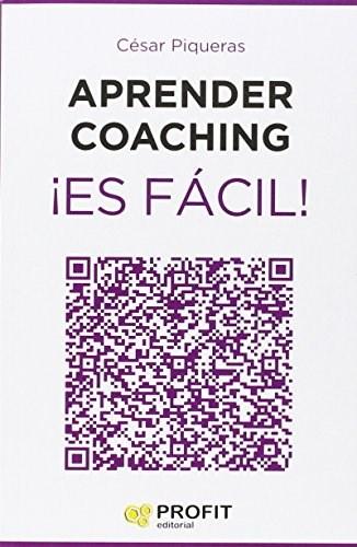 Libro Aprender Coaching Es Facil ! Todo Lo Que Necesitas Saber Sobre El Coaching