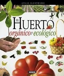 Libro Atlas Ilustrado El Huerto Organico Y Ecologico