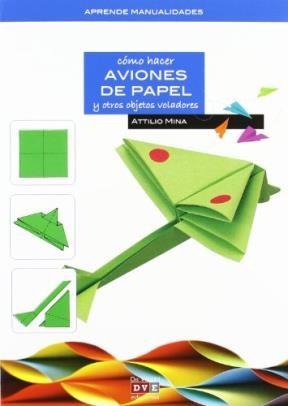 Libro Aviones De Papel Y Otros Objetos Voladores