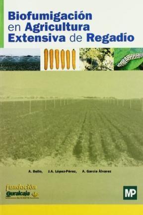 Libro Biofumigacion En Agricultura Extensiva De Regadio