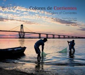 Libro Colores De Corrientes = Colors Of Corrientes
