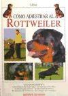 Libro Como Adiestrar Al Rottweiler