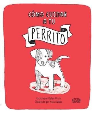 Libro Como Cuidar A Tu Perrito