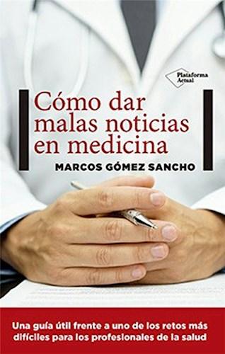Descargar Como Dar Malas Noticias En Medicina Gomez Sancho Marcos