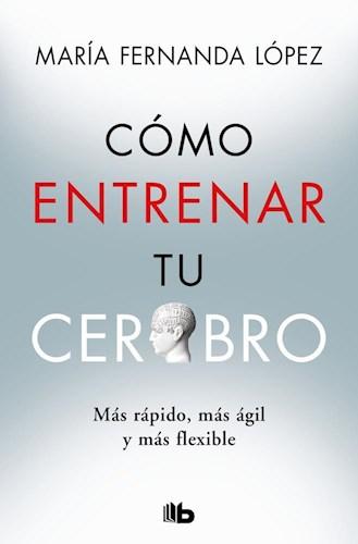 Libro Como Entrenar Tu Cerebro