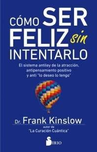 Libro Como Ser Feliz Sin Intentarlo