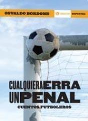 Libro Cualquiera Erra Un Penal. Cuentos Futboleros