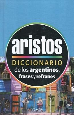 Libro Diccionario Aristos De Los Argentinos  Frases Y Refranes