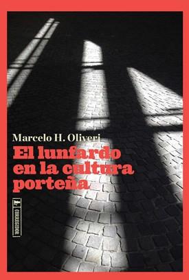 Libro El Lunfardo En La Cultura Porteña