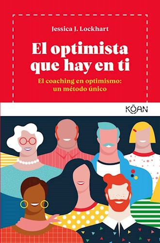 Libro El Optimista Que Hay En Ti : El Coaching En Optimismo