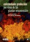 Libro Enfermedades Producidas Por Virus De Las Plantas Ornamentales