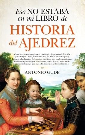 Libro Eso No Estaba En Mi Libro De Historia Del Ajedrez
