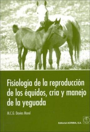 Libro Fisiologia De La Reproduccion De Los Equidos Cria Y Manejo De La Yeguada