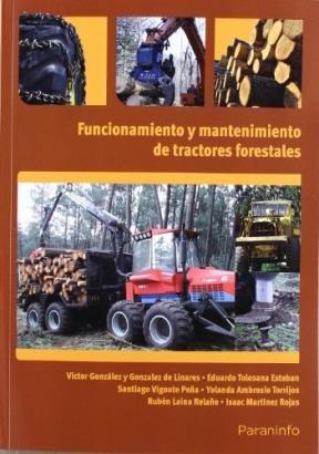 Libro Funcionamiento Y Mantenimiento De Tractores Forestales