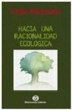 Libro Hacia Una Racionalidad Ecologica