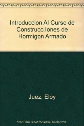 Libro Introduccion Al Curso De Construcciones De Hormigon Armado