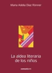 Libro La Aldea Literaria De Los Niños