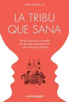 Libro La Tribu Que Sana
