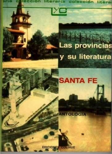 Libro Las Provincias Y Su Literatura Santa Fe