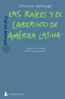 Libro Las Raices Y El Laberinto De America Latina