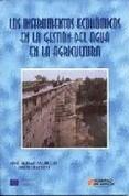 Libro Los Instrumentos Economicos En La Gestion Del Agua En La Agricultura
