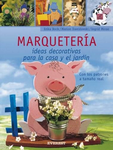 Libro Marqueteria Ideas Decorativas Para La Casa Y El Jardin
