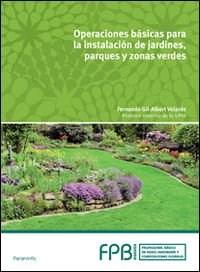 Libro Operaciones Basicas En Instalacion De Jardines, Parques Y Zonas Verdes