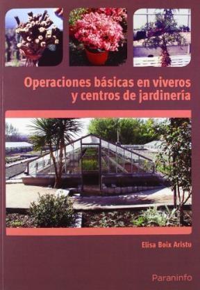 Libro Operaciones Basicas En Viveros Y Centros De Jardineria