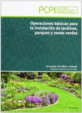 Libro Operaciones Basicas Para La Instalacion De Jardines Parques Y Zonas Verdes