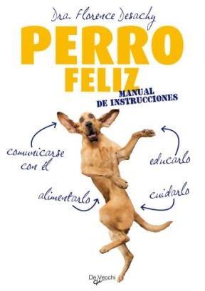 Libro Perro Feliz  Manual De Instrucciones