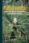 Libro Plantas Exoticas Para Jardines Templados Y Mediterraneos