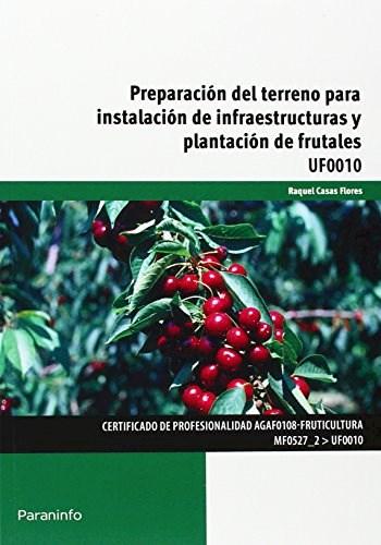 Libro Preparacion Del Terreno Instalacion De Infraes Y Plantacion De Frutales