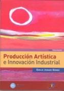 Libro Produccion Artistica E Innovacion Industrial