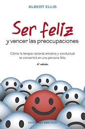 Libro Ser Feliz Y Vencer Las Preocupaciones