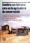 Libro Siembra Con Labranza Cero En La Agricultura De Conservacion