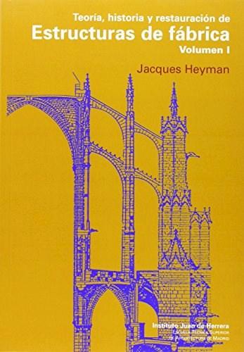 Libro Teoria Historia Y Restauracion De Estructuras De Fabrica ( Vol 1 )