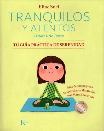 Libro Tranquilos Y Atentos Como Una Rana . Tu Guia Practica De Serenidad