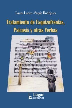 Libro Tratamiento De Esquizofrenias  Psicosis Y Otras Yerbas