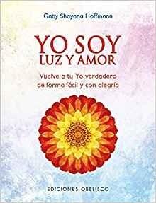 Libro Yo Soy Luz Y Amor
