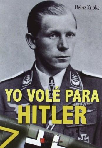Libro Yo Vole Para Hitler